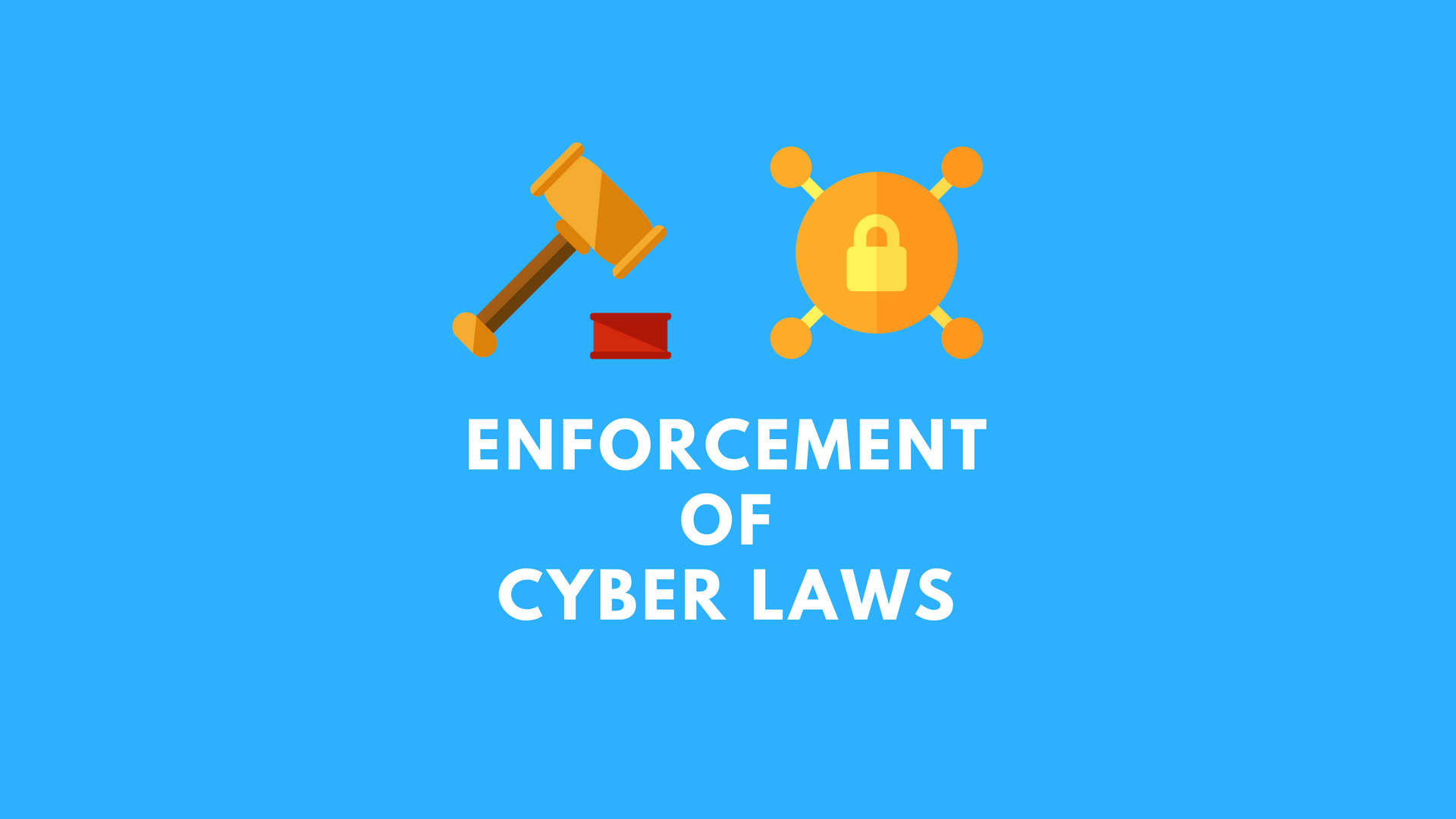 Enforcement of Cyber Laws - Regulating the Cyberspace