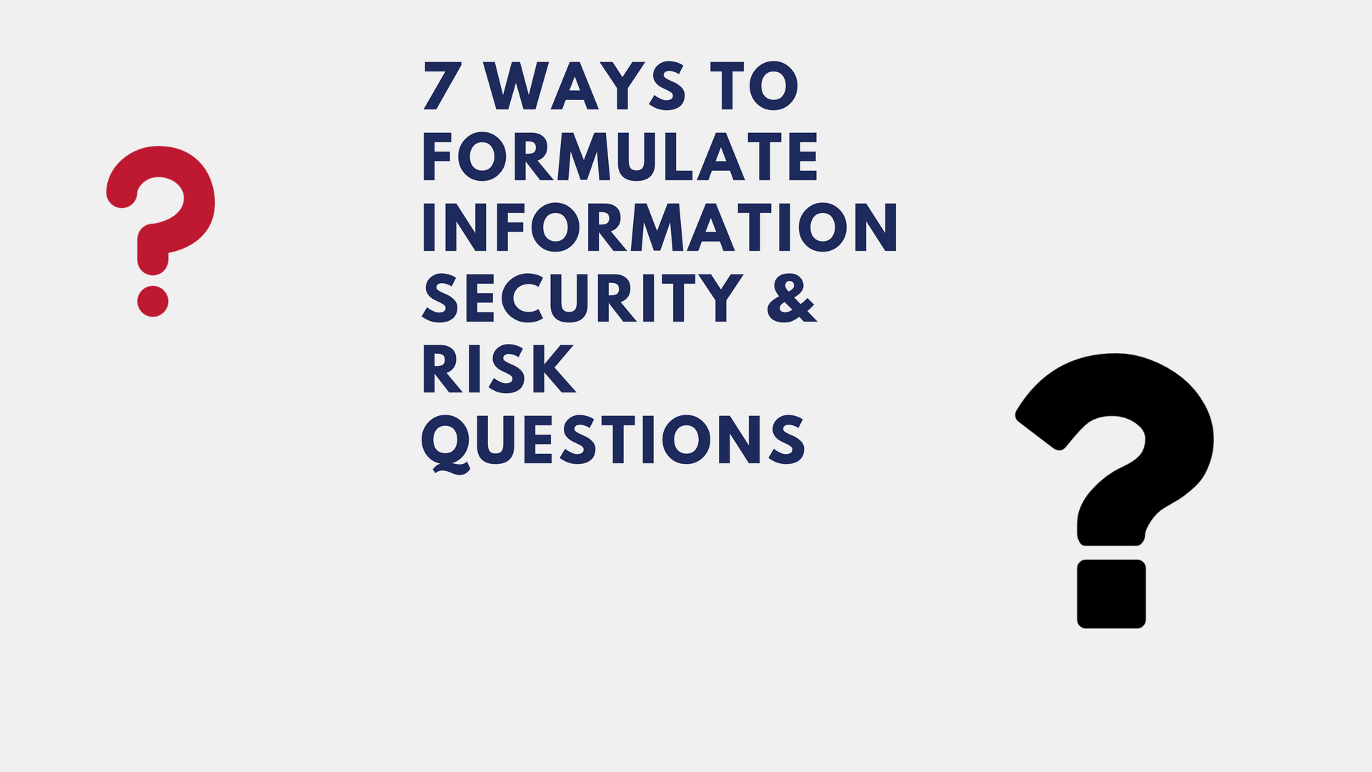 7 Ways to Formulate Information Security & Risk Questions [INFOGRAPHICS]