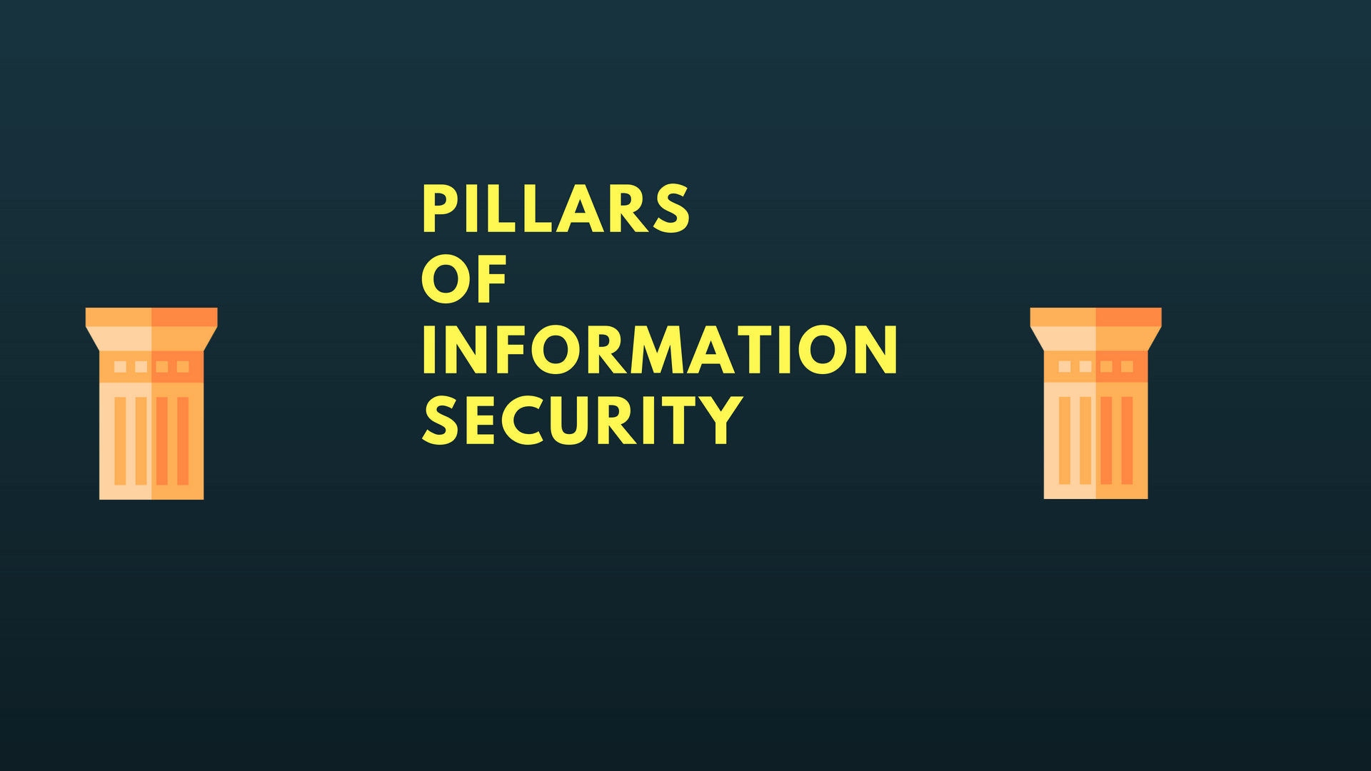 Pillars of Information Security