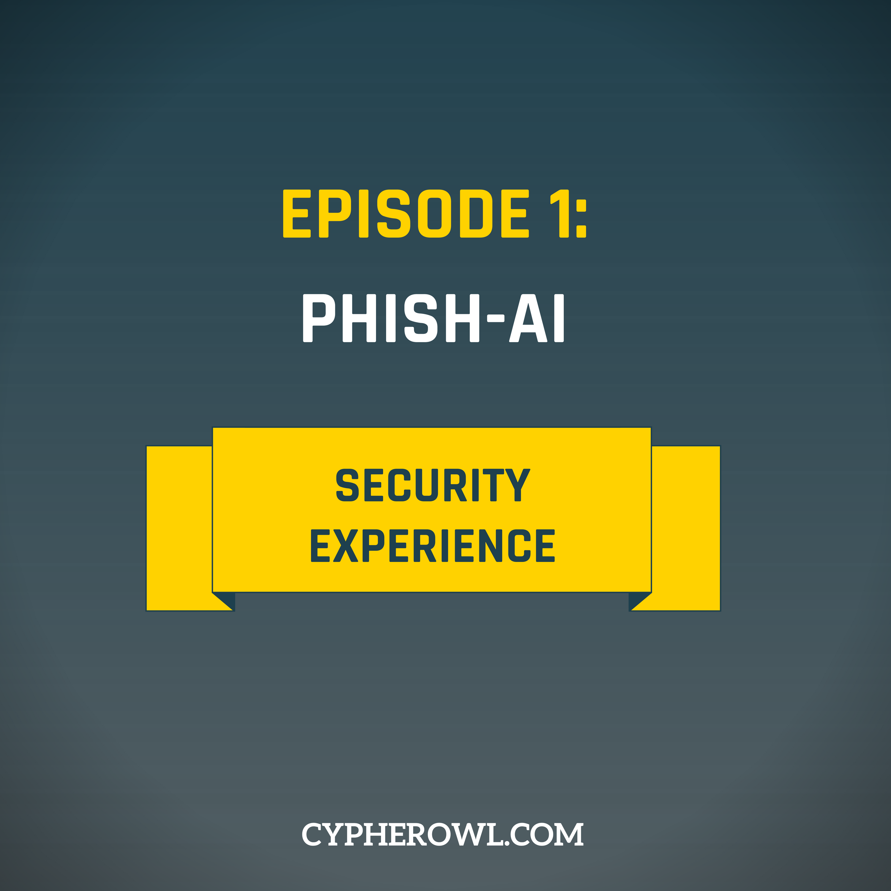 Episode 1: Phishing-AI